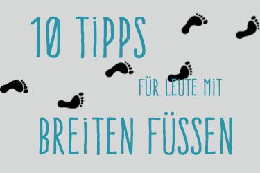 10 Tipps für Leute mit breiten Füßen